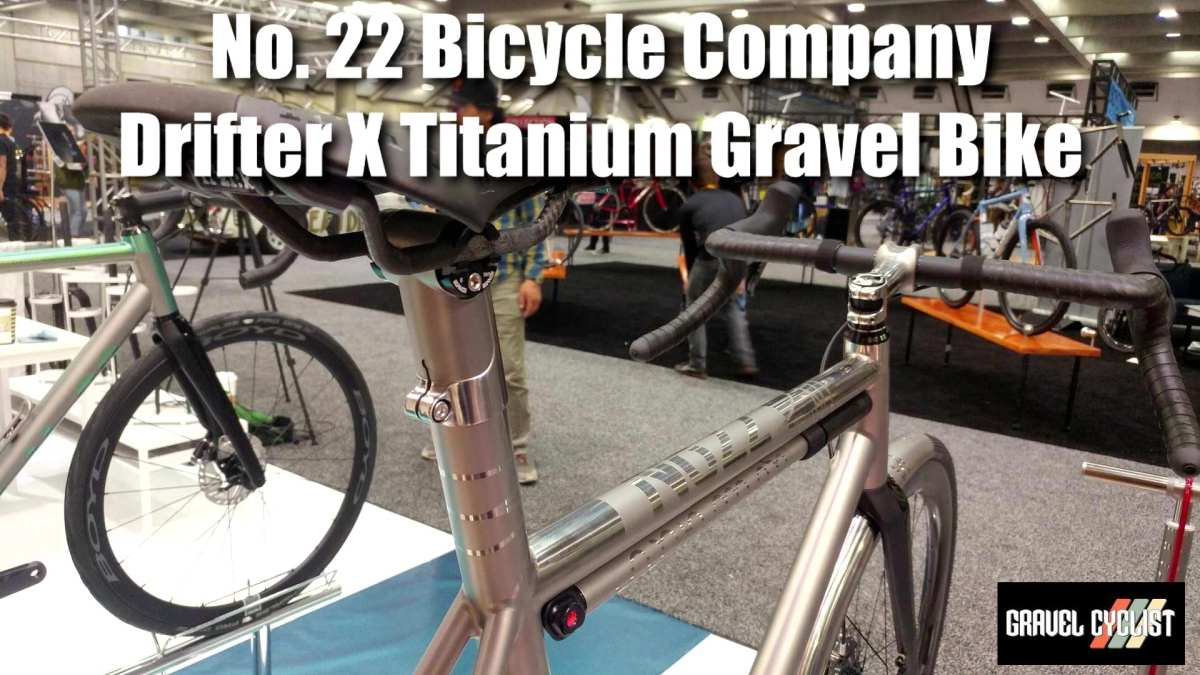 no. 22 bicycle company drifter x titanium gravel bike nahbs