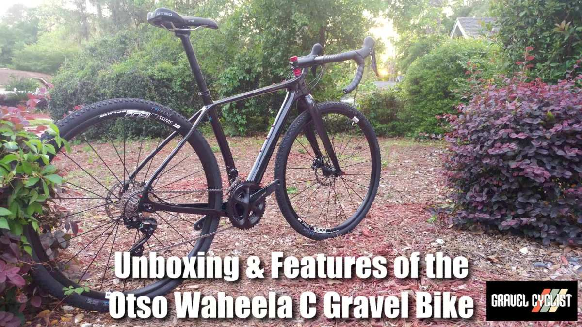 Unboxing & Features of the Otso Waheela C Carbon Gravel Bike - Gravel Cyclist: The Gravel Cycling Experience